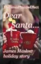 Dear Santa.. ~ James Maslow Holiday fanfiction by thejamesmasloweffect