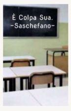 È colpa sua. - Saschefano by willydado