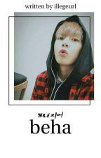 【beha】➳kth [18+] by agvstC
