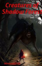 Creatures of Shadow Forest  by werewolfgirl35