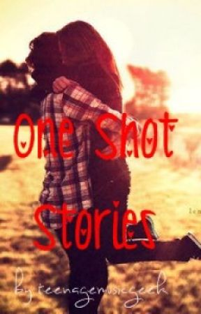 One shot stories :) by fabulouslylonely