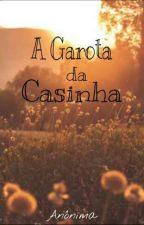 A Garota da Casinha  by -The_anonima
