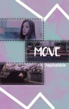 [BP Series] Move ✔ by Heybabble