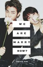 We Are Marry Now?! •• NamGi ✔ by -JHope94-