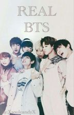 REAL BTS by XsoulcandyX