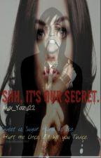 Shh, It's Our Secret. by Alyx_Yazy22
