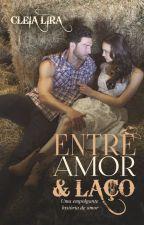 Entre Amor & Laço by cleialira