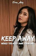 KEEP AWAY! by shiro_vue
