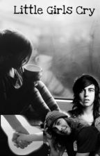 Little Girls Cry  by Teenwolfmk55