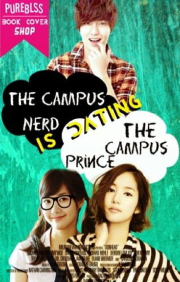 The Campus Nerd is dating The Campus Prince [COMPLETED]