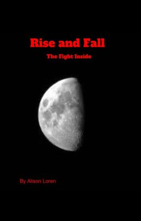 Rise and Fall- The Fight Inside by lexy_leigh_g