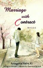 Marriage With Contract (Arragona Heirs #1) by wittieME