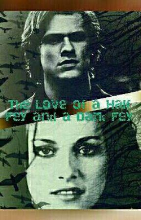 The Love of a Half Fey and a Dark Fey by Firehart-Fairchild