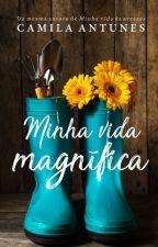 Minha Vida Magnífica - Desgustação by Camila-Antunes