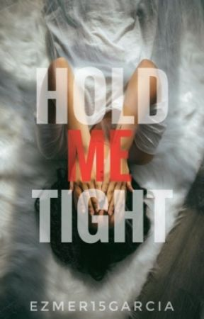 Hold Me Tight by Ezmer15garcia