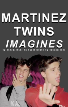 Martinez Twins Imagines  by BansheeBabe
