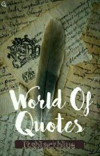 World of Quotes by Itsblackblue