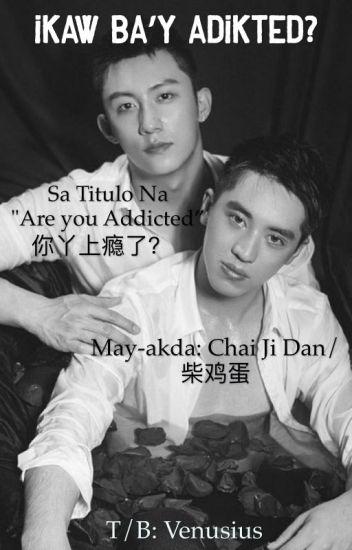 Ikaw Ba Ay Adikted? [Are You Addicted Tagalog Version]
