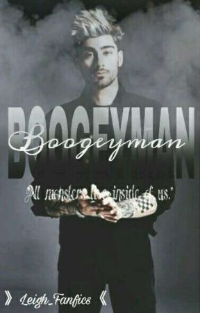 The Boogeyman // Z.M fanfic by Leigh_Fanfics