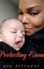 Protecting Eissa (On Going) by BJGnovellas