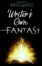 Writer's Own Fantasy by MrsCupid12