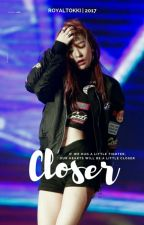 Closer by keemdaily