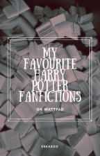 My Favourite Harry Potter Fanfictions by Erkaroo