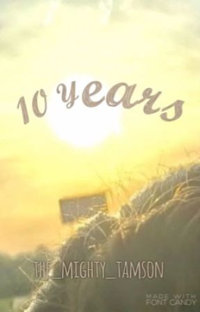 10 years by the_mighty_tamson