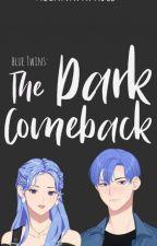 Blue Twins: Dark Comeback by Alaniapapabee
