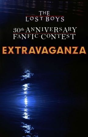 The Lost Boys 30th Anniversary Fanfic Contest Extravaganza! by dcompbooks