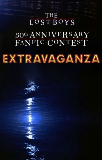 The Lost Boys 30th Anniversary Fanfic Contest Extravaganza!