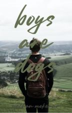 Boys Are Dogs (BoyxBoy) by _kieranmackay