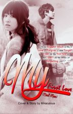 [FANFICTION] My First Love (Bad Man) by Miraculous94
