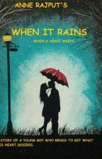 When It Rains  by AnneRajput