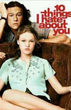 10 Things i hate about you by white_bliss