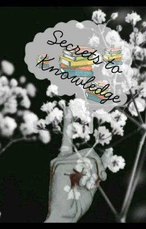 Secrets to Knowlege by c_bear25