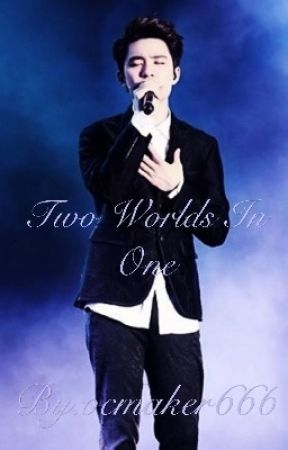 Two Worlds In One (EXO D.O)  by ocmaker666