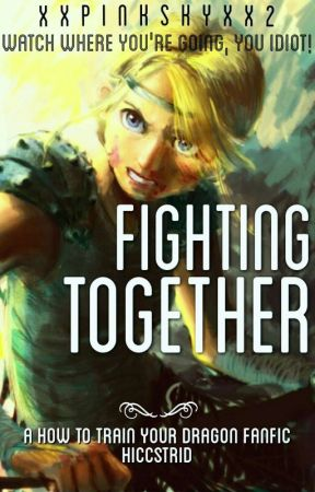 Hiccstrid: Fighting Together by XxPinkSkyxX2
