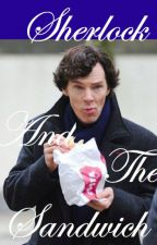 Sherlock and the Sandwich by BertnErnie