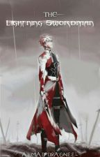 The Lightning Swordman by KuroganeYuki_