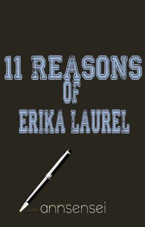 11 Reasons of Erika Laurel by annsensei