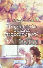 """""""Innamorato di una mezzosangue"""" (2) by elisastories02"""