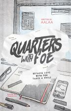 Quarters With Foe by cielelas
