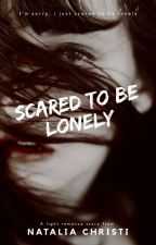 Scared to Be Lonely by Natalia_Christi