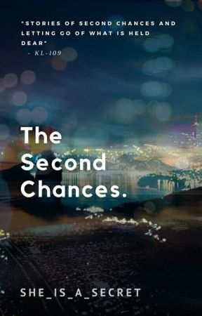 The Second Chances by She_is_a_secret