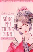 Trùng Sinh Sủng Phi by vivian499