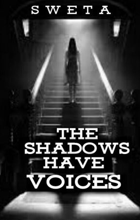 ~~THE SHADOWS HAVE VOICES~~ 《Ongoing》 by aloststoryteller