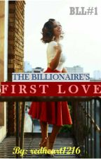 BLL #1: The Billionaire's First Love by redheart1216