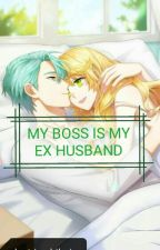 MY BOSS IS MY EX HUSBAND by p09300112096