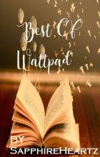 Best Of Wattpad by SapphireHeartz